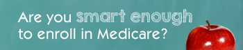 side-bar-smart-enough-to-enroll-in-medicare-quiz.png